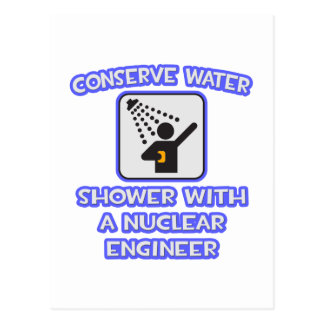 Conserve Water .. Shower w Nuclear Engineer Postcards