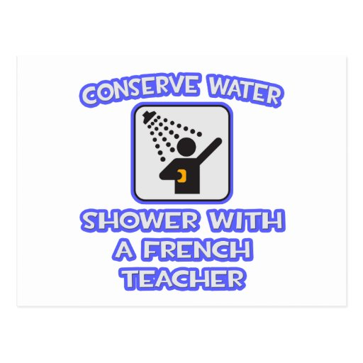 Conserve Water .. Shower With a French Teacher Postcards