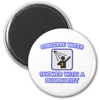 Conserve Water .. Shower With a Pharmacist Magnet
