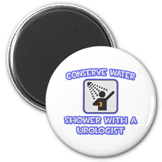 Conserve Water .. Shower With a Urologist Magnet