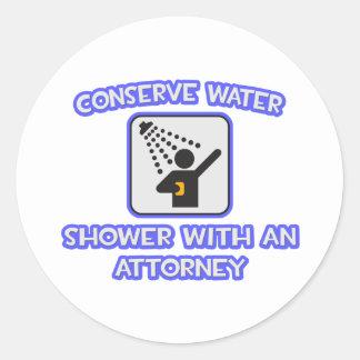 Conserve Water .. Shower With an Attorney Round Sticker