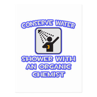 Conserve Water .. Shower With Organic Chemist Postcard
