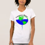 Conserve Water Tshirt