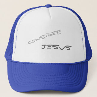 Consider Jesus Christian message text Trucker Hat