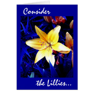 Consider the Lillies Card