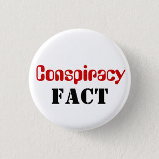 Conspiracy Fact (Not Theory) 3 Cm Round Badge