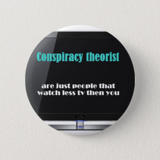 Conspiracy theorist against the media 6 cm round badge