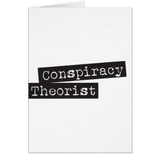 Conspiracy THEORIST Greeting Cards