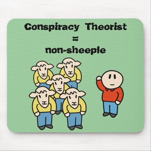 Conspiracy Theorist = non-sheeple Mousepads