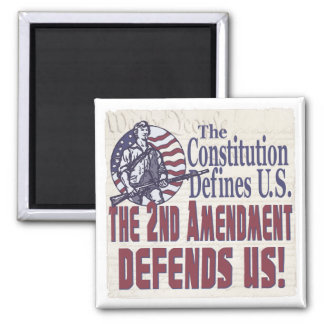 Constitution Defines U.S. 2nd Amendment Defends US Square Magnet