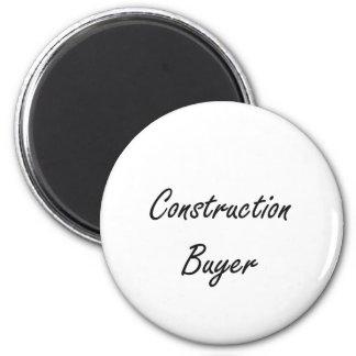 Construction Buyer Artistic Job Design 6 Cm Round Magnet