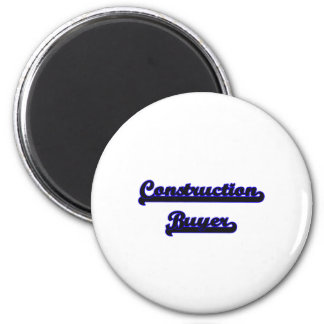 Construction Buyer Classic Job Design 6 Cm Round Magnet