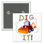 Construction Dig It T-shirts and Gifts Pins