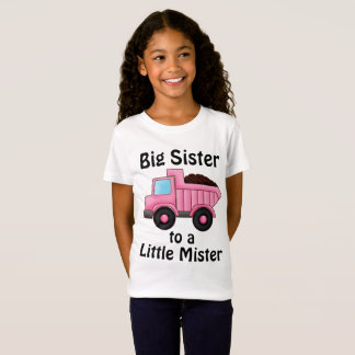 Construction Truck Big Sister to a Little Mister T-Shirt