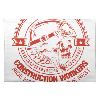 Construction Workers Ride Harder Than The Rest Placemat