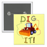 Constuction Vehicle Dig It Tshirts and Gifts Button