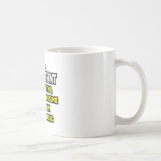 Consultant .. Assume I Am Never Wrong Coffee Mugs