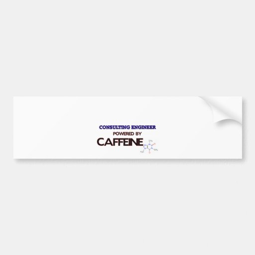 Consulting Engineer Powered by caffeine Bumper Sticker