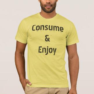 Consume & Enjoy T-Shirt