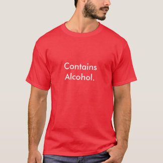 Contains Alcohol. T-Shirt