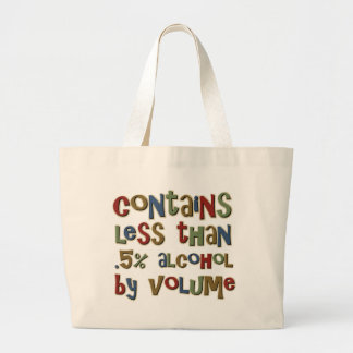 Contains Less than point 5 Percent Alcohol Jumbo Tote Bag