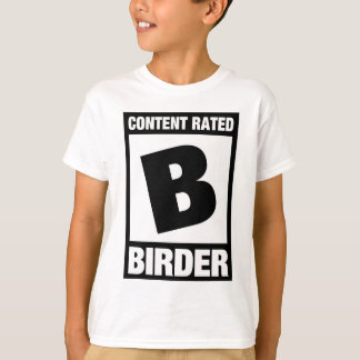 Content Rated B: Birder T-Shirt
