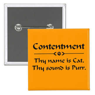 Contentment thy name is cat pinback buttons