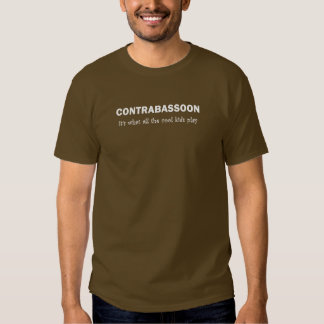Contrabassoon. It's what all the cool kids play T Shirts