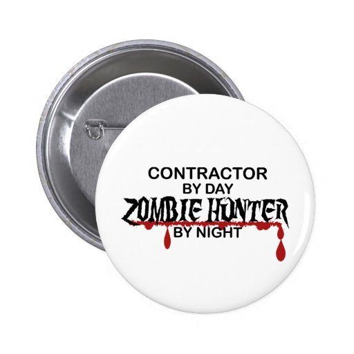 Contractor Zombie Hunter Pinback Buttons