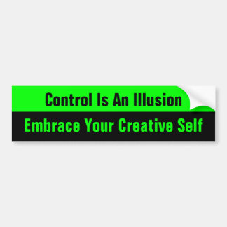 control is an illusion bumpersticker bumper sticker