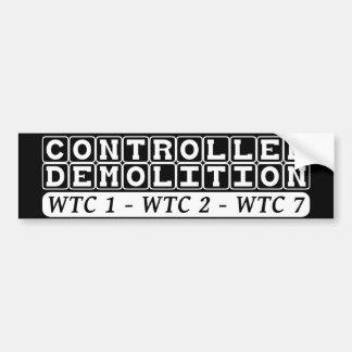 Controlled Demolition WTC complex Inside Job black Bumper Sticker