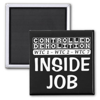 Controlled Demolition WTC complex Inside Job black Magnet