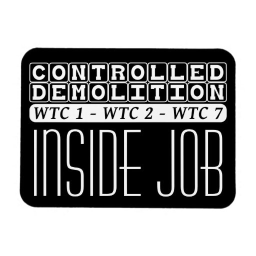 Controlled Demolition WTC complex Inside Job black Rectangular Magnets