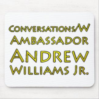 Conversations w/Ambassador Andrew Williams Jr. Mouse Pad