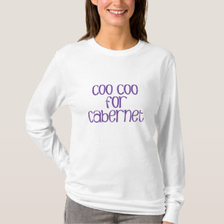 Coo Coo for Cabernet T-Shirt