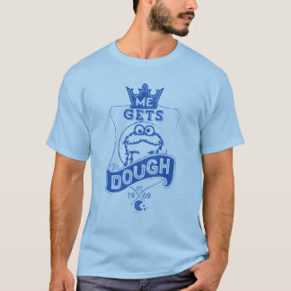 Cookie Monster Me Gets Dough T-Shirt