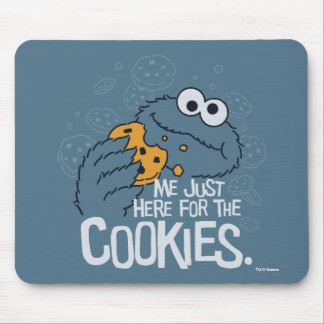 Cookie Monster | Me Just Here for the Cookies Mouse Pad
