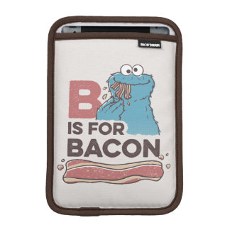 Cookie MonsterB is for Bacon iPad Mini Sleeve