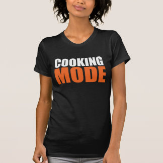 COOKING MODE T-Shirt
