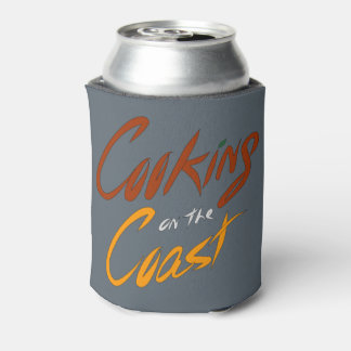 Cooking on the Coast | Can Coozie!