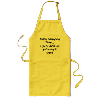 Cooking Thanksgiving Dinner...If you're having ... Long Apron