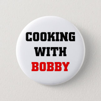 Cooking with Bobby 6 Cm Round Badge