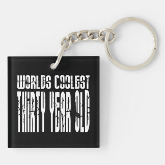 Cool 30th Birthdays Worlds Coolest Thirty Year Double-Sided Square Acrylic Key Ring