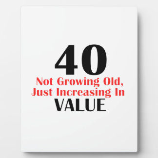 COOL 40 YEARS OLD BIRTHDAY DESIGNS PLAQUE