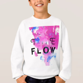 Cool Abstract Motivational Quote THE FLOW Sweatshirt
