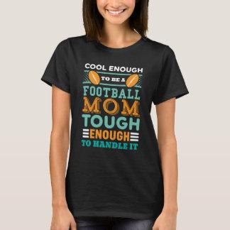 Cool and Tough Football Mom T-shirt