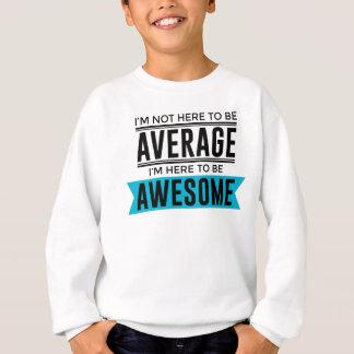 Cool Awesome Fabulous Sweatshirt