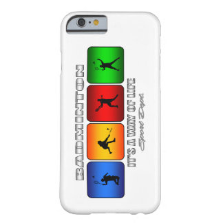 Cool Badminton It Is A Way Of Life Barely There iPhone 6 Case