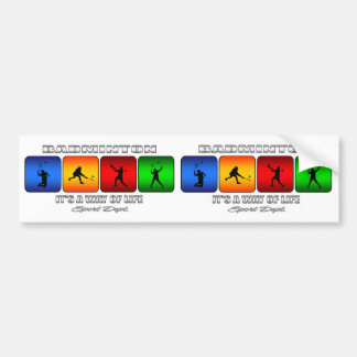 Cool Badminton It Is A Way Of Life Bumper Sticker