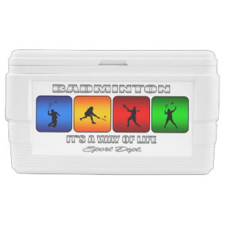 Cool Badminton It Is A Way Of Life Ice Chest